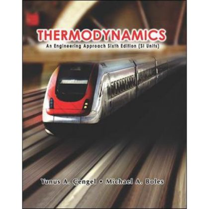 Thermodynamics (SI units): An Engineering Approach